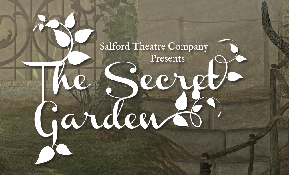 The Secret Garden Adapted For The Stage By Neil Duffiled | performed at Salford Arts Theatre 2019
