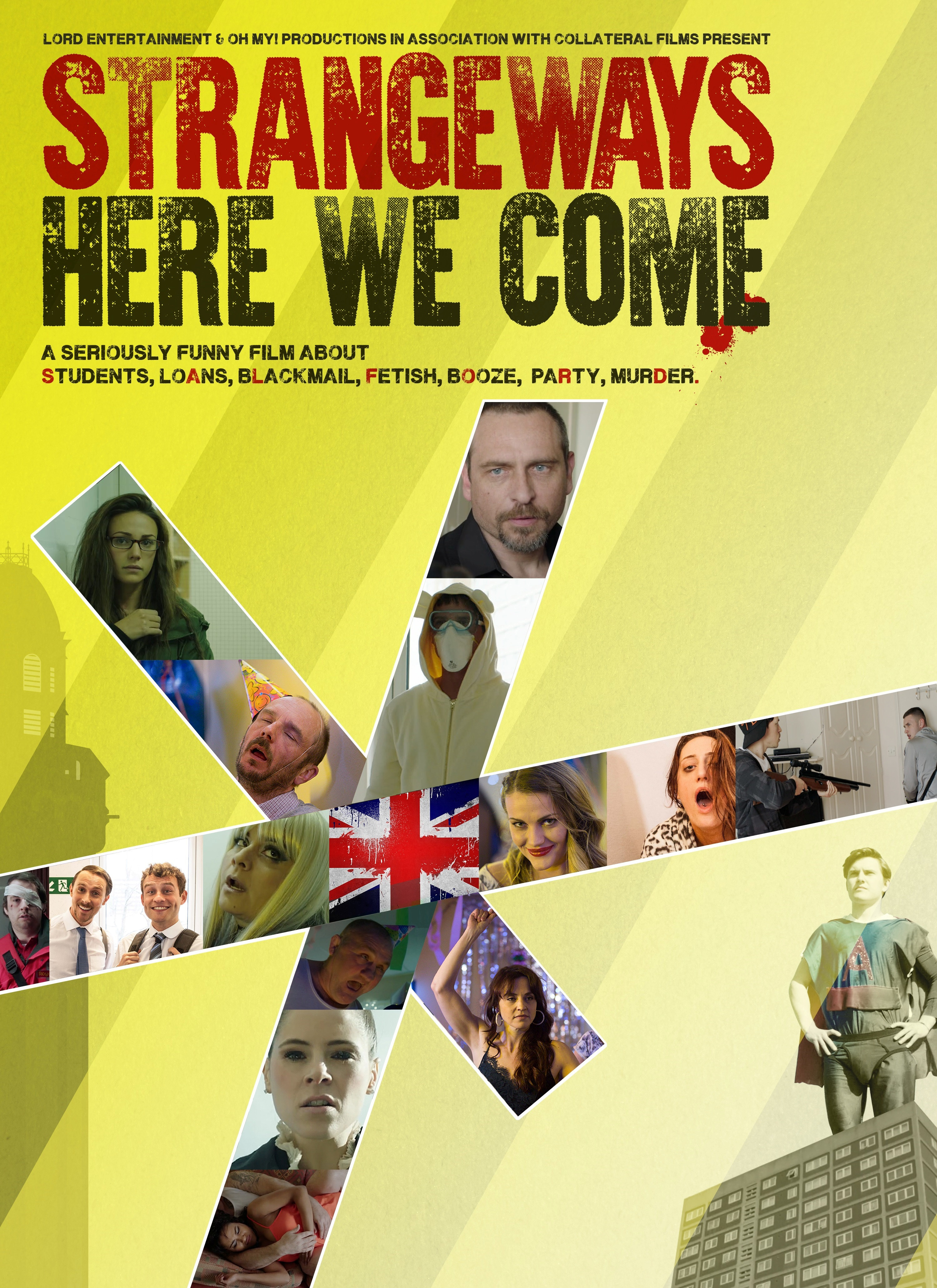 Lord Entertainment & Oh My! Productions in association with Collateral Films  Presents  - Strangeways Here We Come