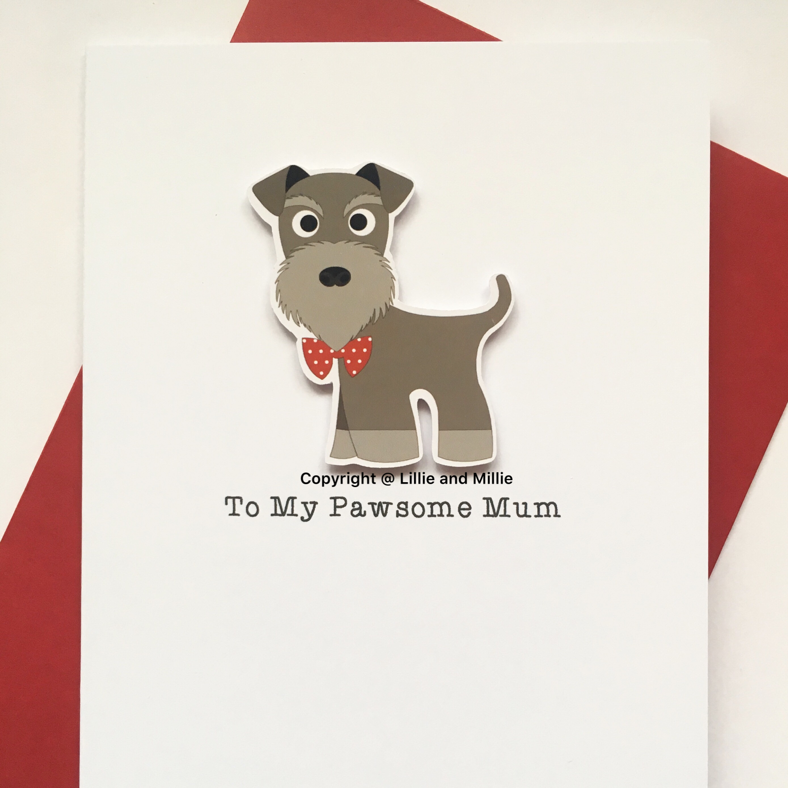 Cute and Cuddly Salt and Pepper To My Pawsome Mum Schnauzer Card