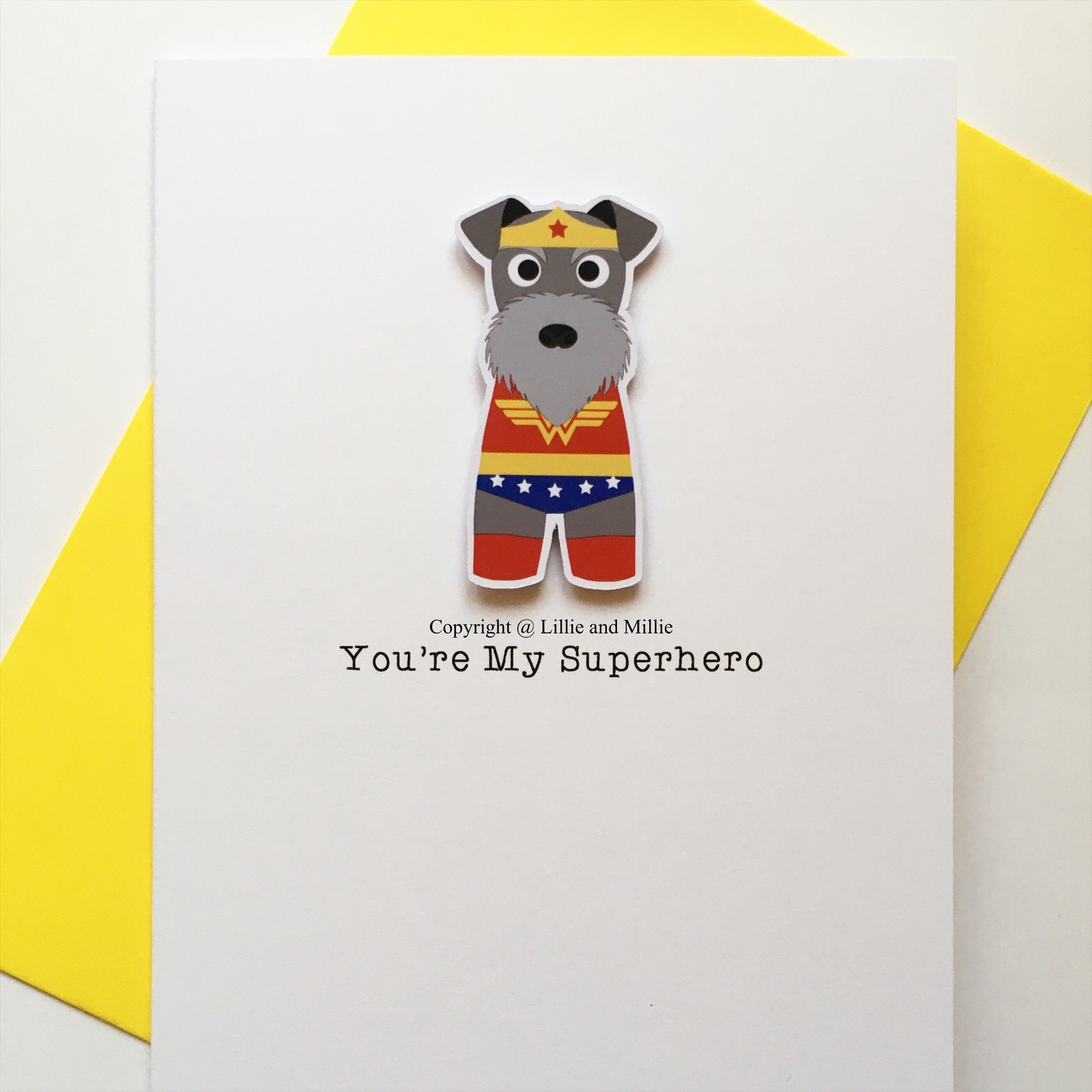 Cute and Cuddly You're My Superhero Wonder Schnauzer Dog