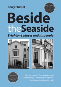 Beside the Seaside: Brighton's places and its people – Terry Philpot
