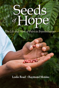 Seeds of Hope: The Life and Work of Patricia Brenninkmeyer - Leslie Read and Raymond Menino