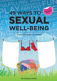49 Ways to Sexual Well-being: A practical guide for women - Frances Carter