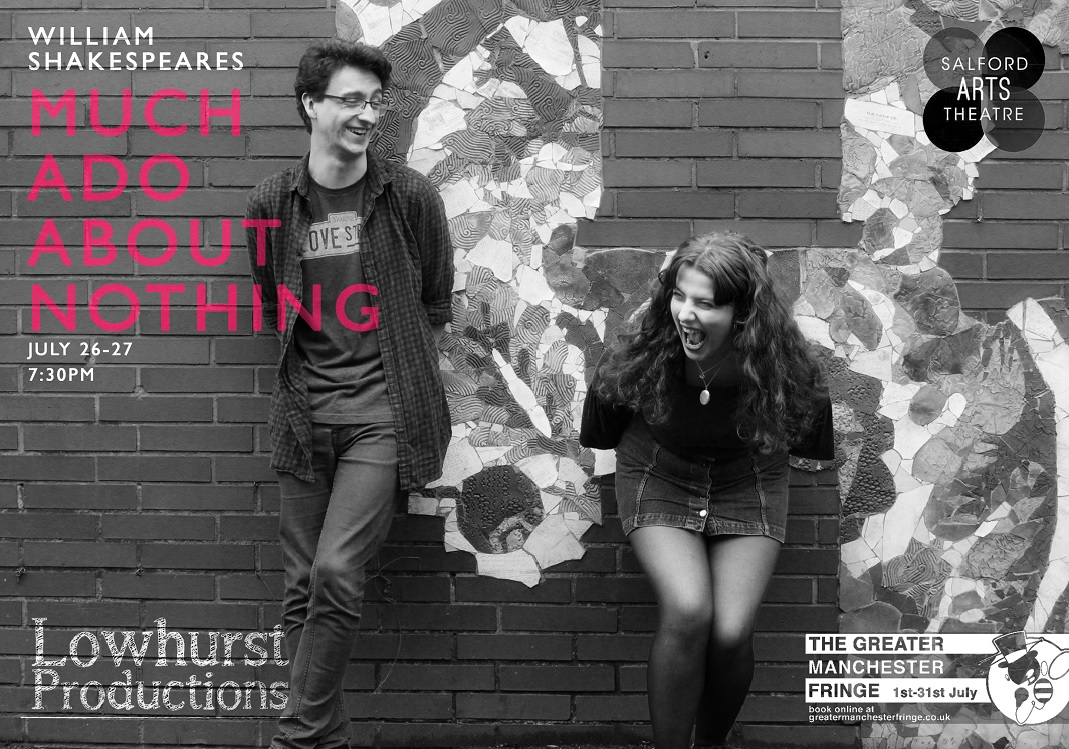 LOWHURST PRODUCTIONS  | MUCH ADO ABOUT NOTHING BY WILLIAM SHAKESPEARE