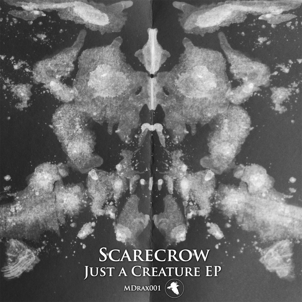 MDrax001 Scarecrow Just a Creature EP