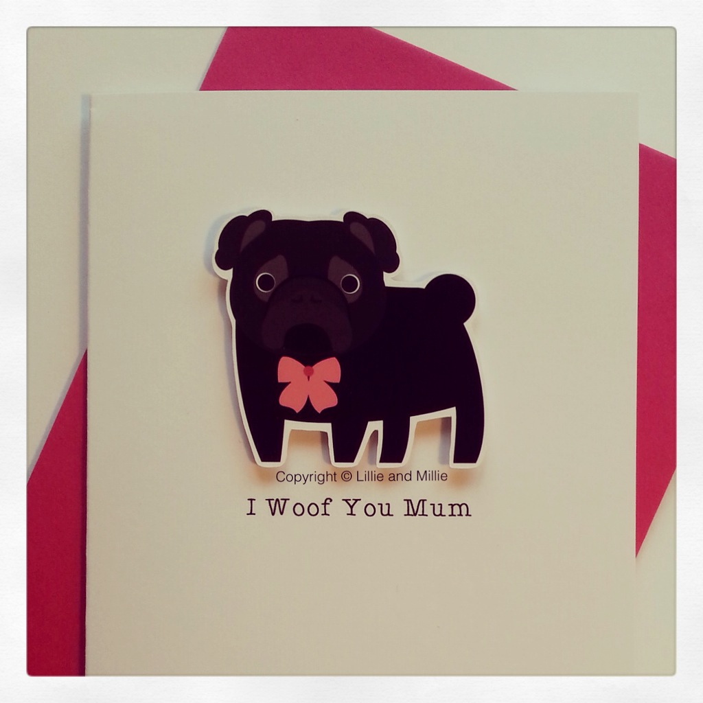 Cute and Cuddly Black Pug I Woof You Mum Card