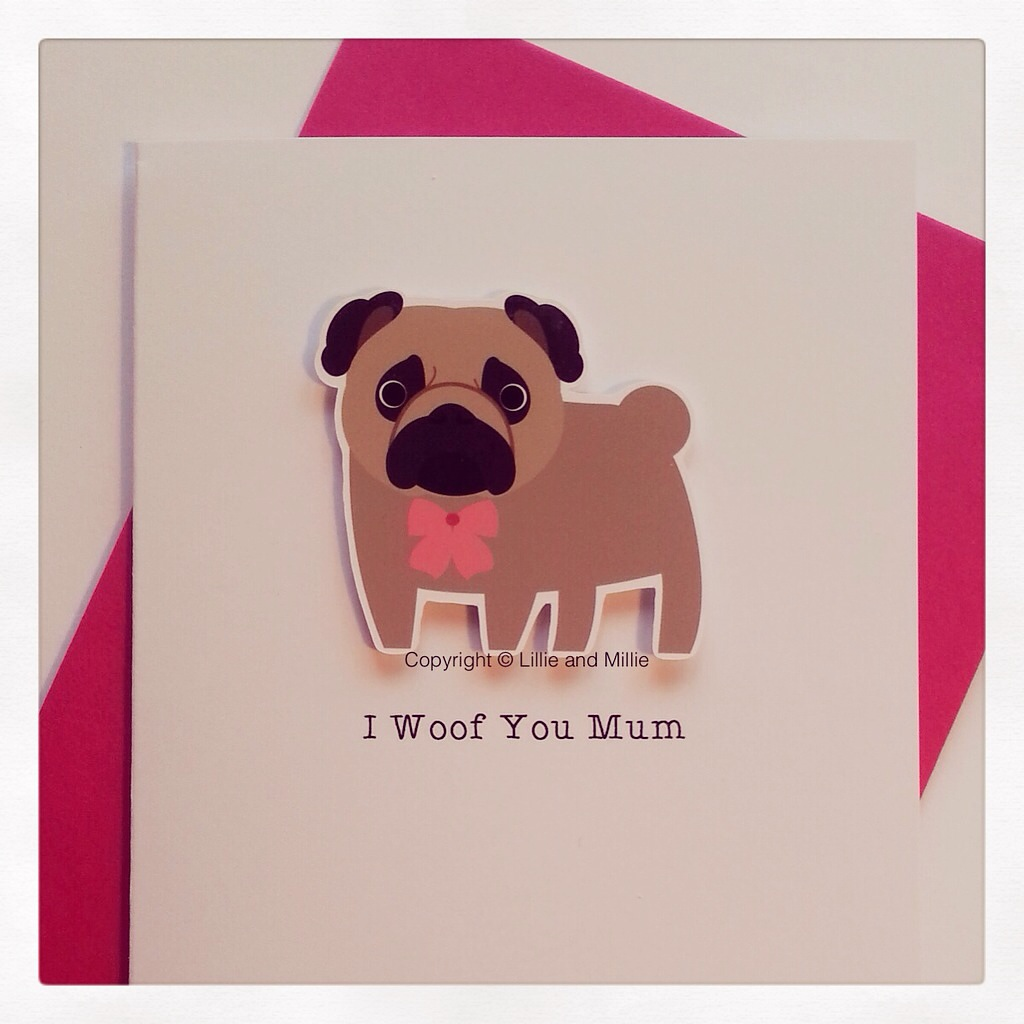 Cute and Cuddly Pug I Woof You Mum Card