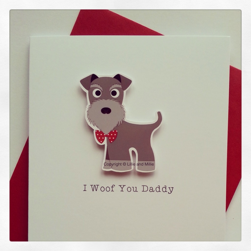 Cute and Cuddly I Woof You Daddy Schnauzer Card