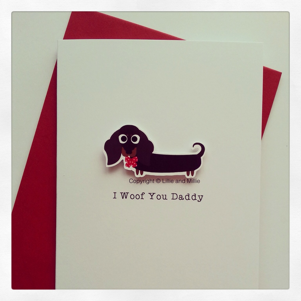 Cute and Cuddly Dachshund I Woof You Daddy Card